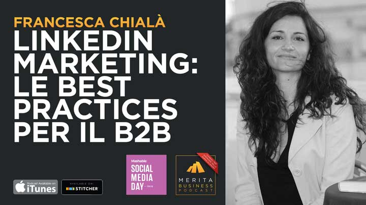 Linkedin Marketing: le best practices per il b2b con Francesca Chialà